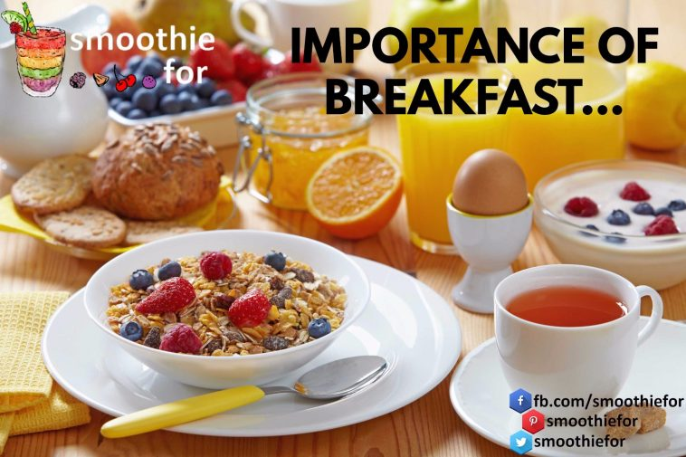 Importance Of Breakfast - Best meal of the Day weight loss Smoothie Recipe smoothie Importance Of Breakfast breakfast