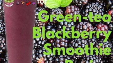 blackberry green tea smoothie recipe