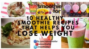 10 Healthy Smoothie Recipes that Helps You Lose Weight