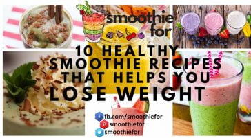 10 Healthy Smoothie Recipes that Helps You Lose Weight 10 healthy smoothies for weight loss