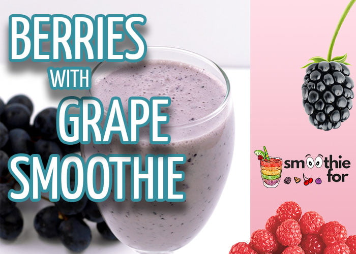 Berries with Grape Smoothie Recipe