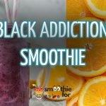 Black Addiction Smoothie Recipe