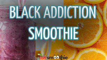Black Addiction Smoothie Recipe