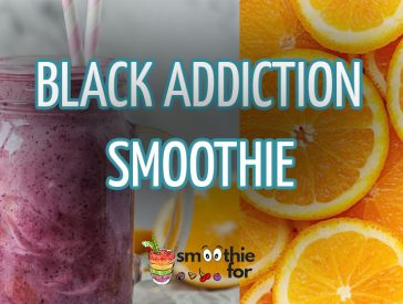 Black Addiction Smoothie Recipe smoothie for weight loss smoothie for kids Good Taste Smoothie Black Smoothie Recipe