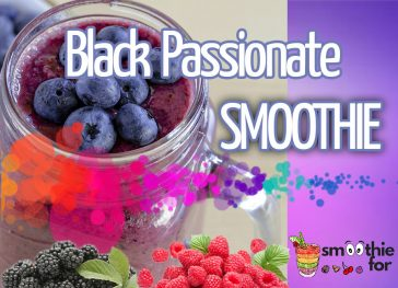 Black Passionate Smoothie Recipe weight loss smoothie Faster metabolism Black Smoothie Recipe