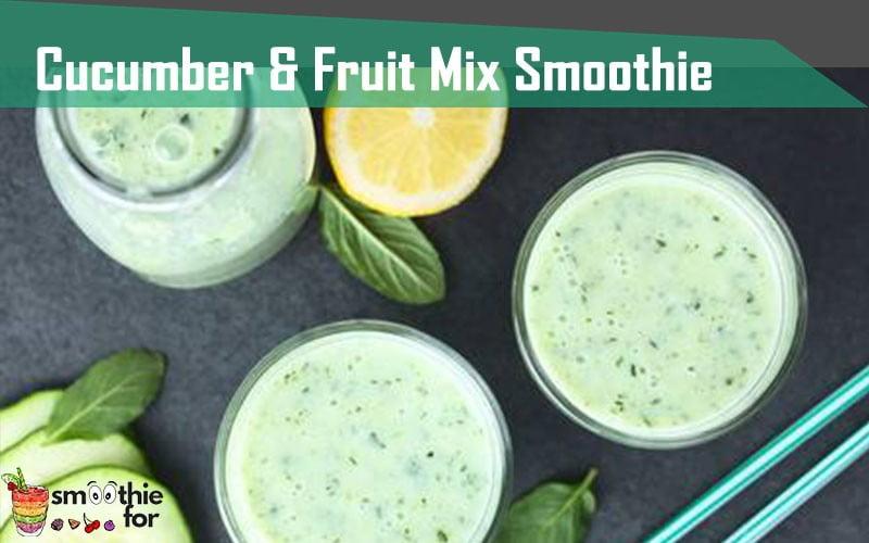 Cucumber-Fruit-Mix-Smoothie