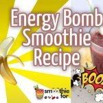 Energy Bomb Smoothie Recipe