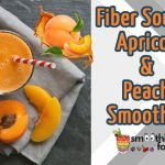 Fiber Source Apricot Peach Smoothie Recipe