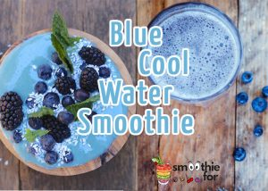 Blue Cool Water Smoothie Recipe