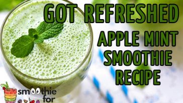 Got Refreshed Apple Mint Smoothie Recipe