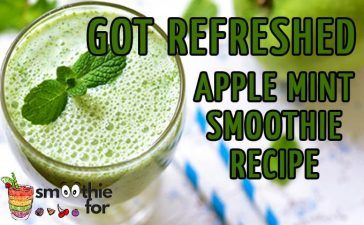 Got Refreshed : Apple Mint Smoothie Recipe for weight loss yogurt weight loss Smoothie Recipe smoothie for weight loss smoothie for summer smoothie mint apple smoothie apple mint smoothie for weight loss apple