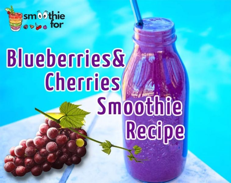 Blueberry and Cherry Smoothie Recipe