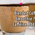 Blended-Coffee-Smoothie-for-Caffeine-Addicts