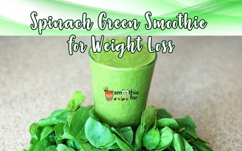 Spinach Green Smoothie for Weight Loss