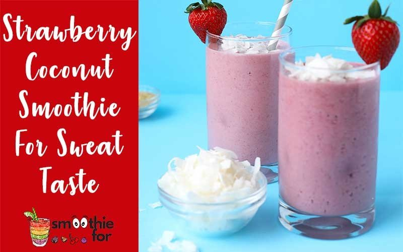 Strawberry-Coconut-Smoothie-For-Sweat-Taste