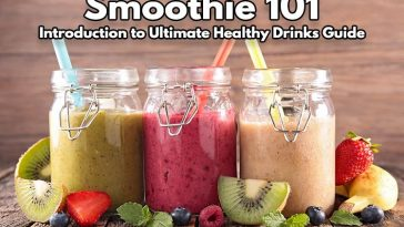 Smoothie 101 - Introduction to Ultimate Healthy Drinks Guide 1