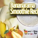 Bananarama Smoothie Recipe