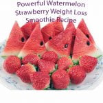 Powerful Watermelon Strawberry Weight Loss Smoothie Recipe 2