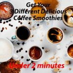 Get Your 3 Different Delicious Coffee Smoothies under 2 minute 2